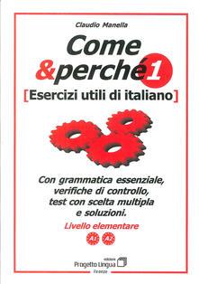 Rallydeicolliscaligeri.it Come e perché. Esercizi utili di italiano. Vol. 1 Image
