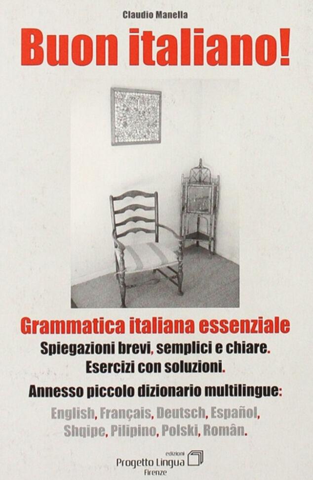 Buon italiano. Grammatica italiana essenziale con piccolo dizionario multilingue