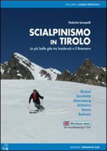 Scialpinismo in Tirolo. Le più belle gite tra Innsbruck e il Brennero