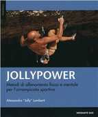 Libro Jollypower. Metodi di allenamento fisico e mentale per l'arrampicata sportiva Alessandro Lamberti Bocconi