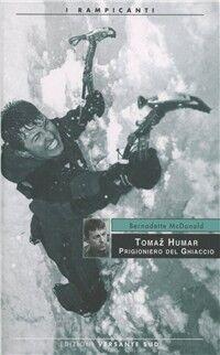 Tomaz Humar. Prigioniero del ghiaccio