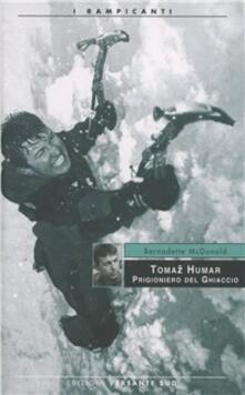 Tomaz Humar. Prigioniero del ghiaccio.pdf
