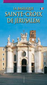 La Basilica di Santa Croce in Gerusalemme. Ediz. francese