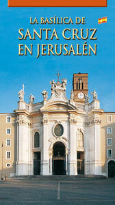 La Basilica di Santa Croce in Gerusalemme. Ediz. spagnola