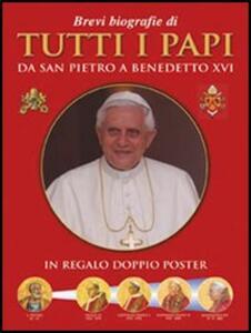 Brevi biografie di tutti i papi. Da san Pietro a Benedetto XVI