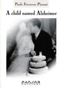 Child named Alzheimer (A)