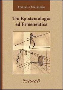 Tra epistemologia ed ermeneutica