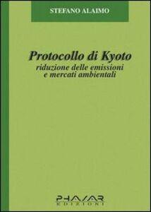 Protocollo di Kyoto. Riduzione delle emissioni e mercati ambientali
