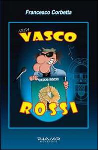 Idea. Vasco Rossi