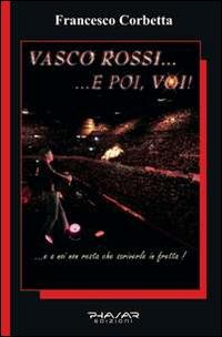 Vasco Rossi... e poi, voi!