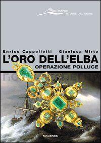 L' oro dell'Elba. Operazione Polluce