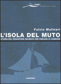 L' isola del Muto. Storia del pescatore dalmata che parlava ai gabbiani
