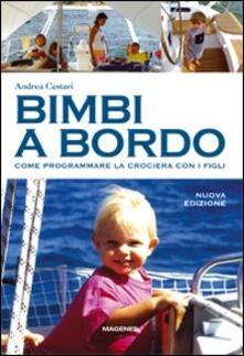 Bimbi a bordo. Come programmare la crociera con i figli - Andrea Cestari - copertina