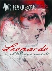 Leonardo e il Rinascimento - Paola Ciarcià,Mauro Speraggi - copertina