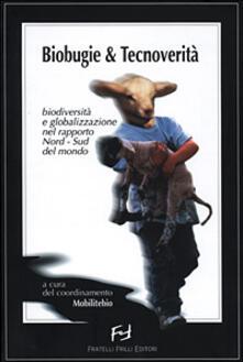 Antondemarirreguera.es Biobugie & tecnoverità. Biodiversità e globalizzazione nel rapporto nord-sud del mondo Image