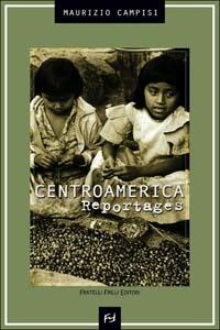 Centroamerica, reportages