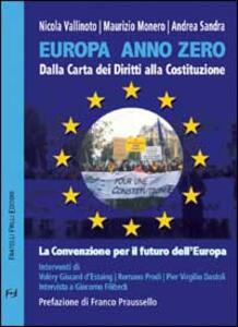 Europa anno zero. Dalla carta dei diritti alla costituzione. La convenzione per il futuro dell'Europa