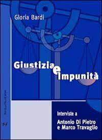 Giustizia e impunità. Interviste a Antonio Di Pietro e Marco Travaglio