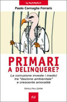 Promoartpalermo.it Primari a delinquere? La corruzione investe i medici tra «dazione ambientale» e crescente amoralità Image