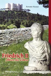 Friedrich II. Album des Lebens