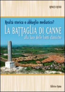 La battaglia di Canne. Alla luce delle fonti storiche. Realtà storica o abbaglio mediatico