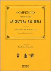 Compendio teorico-pratico di apicultura razionale