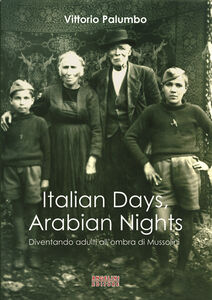 Italian days, arabian nights. Diventando adulti all'ombra di Mussolini