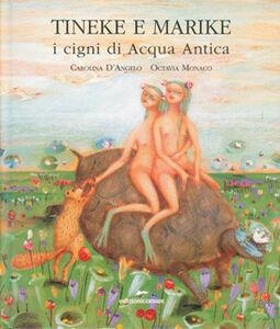 Tineke e Marike. I cigni di Acqua Antica