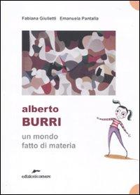 Alberto Burri. Un mondo fat...