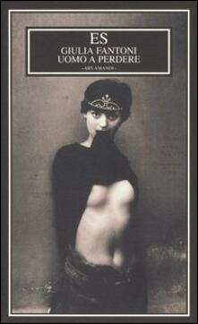 Uomo a perdere - Giulia Fantoni - copertina
