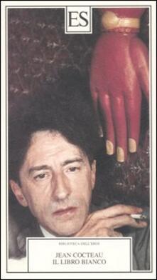 Antondemarirreguera.es Il libro bianco. Seguito da quattordici testi erotici inediti con testo francese a fronte Image