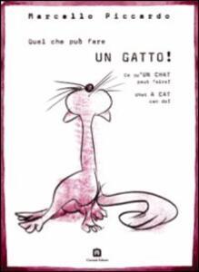 Quel che può fare un cane! Quel che può fare un gatto! Ediz. multilingue