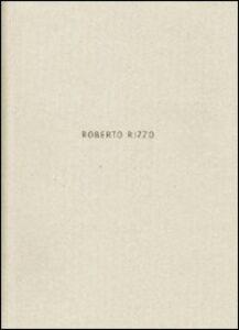 Roberto Rizzo. Ediz. multilingue