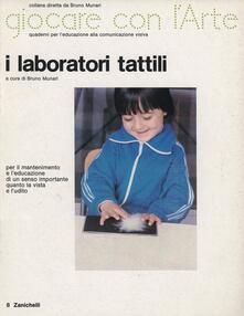 Osteriacasadimare.it I laboratori tattili. Ediz. illustrata Image