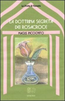 Letterarioprimopiano.it La dottrina segreta dei Rosacroce Image
