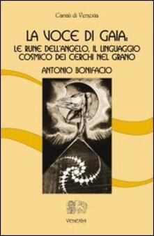La voce di Gaia. Le rune dellangelo, il linguaggio cosmico dei cerchi nel grano.pdf