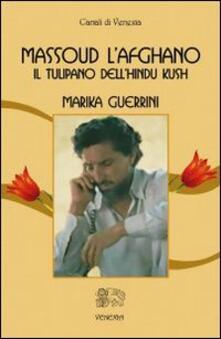 Recuperandoiltempo.it Massoud l'afghano. Il tulipano dell'Hindu Kush Image