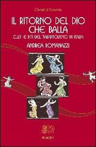 Il ritorno del Dio che balla. Culti e riti del tarantolismo in Italia