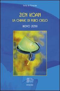 Libro Zen Koan. La chiave di puro cielo Reiyo Zenji