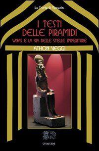 I testi delle Piramidi Wnas e la via delle stelle imperiture
