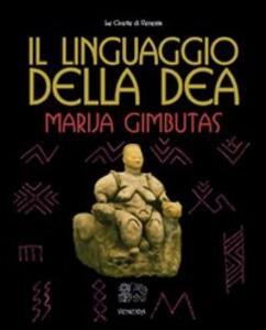Il linguaggio della Dea - Marija Gimbutas - copertina