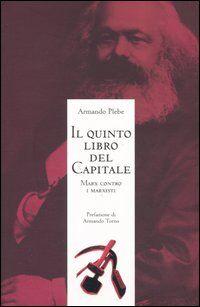 Il quinto libro del Capitale. Marx contro i marxisti