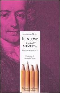Libro Il nuovo illuminista. Obiettivo libertà Armando Plebe