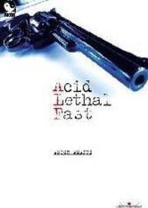 Acid lethal fast