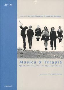 Musica & terapia. Quaderni italiani di musicoterapia - Gerardo Manarolo,Massimo Borghesi - copertina