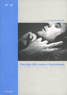 Psicologia della musica e musicoterapia. Appunti per un dialogo - Gerardo Manarolo - copertina