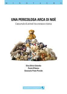 Una pericolosa Arca di Noè. Laccumulo di animali ta cronaca e ricerca.pdf