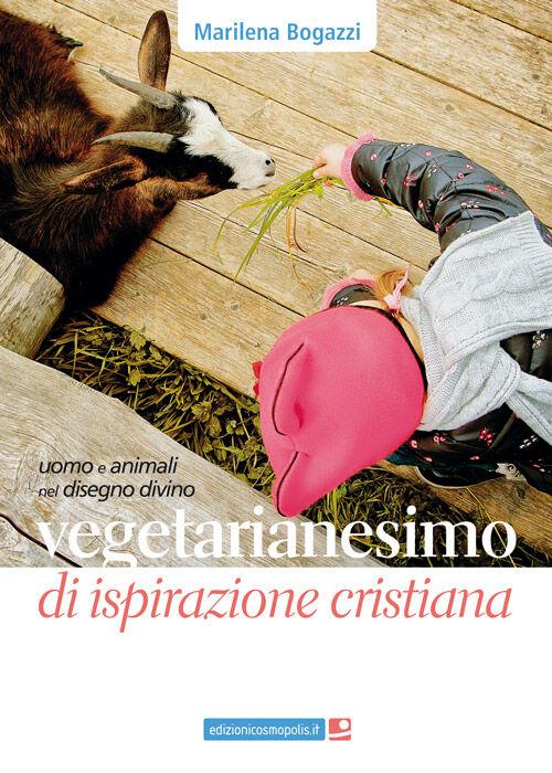 Vegetarianesimo di ispirazione cristiana. Uomo e animali nel disegno divino