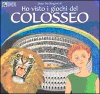 Ho visto i giochi del Colosseo