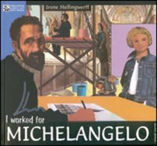 I worked for Michelangelo
